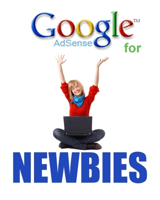 Product picture Google Adsense for Newbies-Tools to Earn A Residual Income